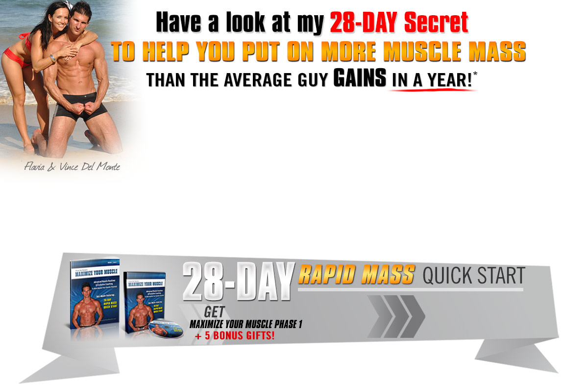 Have a look at my 28-day secret to put on more muscle mass than other guys in a year!